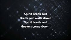 Spirit Break Out - Kim Walker-Smith w/ Lyrics (+playlist)