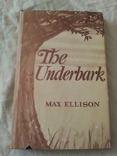 The Underbark By  Max Ellison  Signed  First Edition