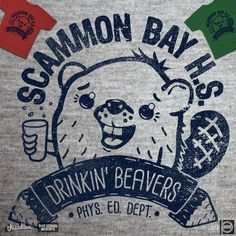 GO DRINKIN' BEAVERS GO!!! on Threadless