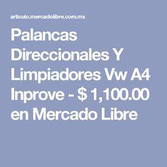 Palancas Direccionales Y Limpiadores Vw A4 Inprove - $ 1,100.00 en Mercado Libre