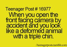 Lol seriously why the hell does that happen?!! I can't look like that all the time!