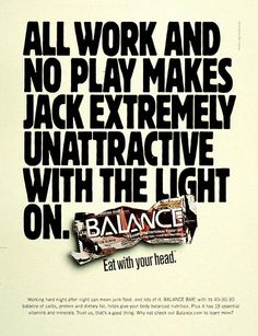"""type dominant. Balance Bar """"All Work and No Play"""" 