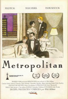 Metropolitan (1990), written and directed by Whit Stillman.