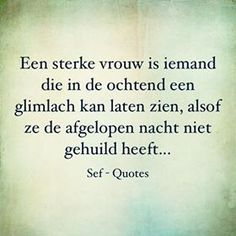 Piel Tutorial and Ideas Sef Quotes, Sad Breakup Quotes, Dutch Words, Dutch Quotes, Special Quotes, Strong Quotes, True Words, Tutorial, Texts