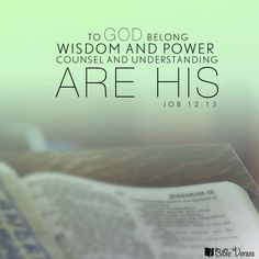 To God belong wisdom and power