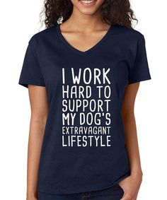 Navy 'Work Hard To Support My Dog's Lifestyle' V-Neck Tee #zulily #zulilyfinds