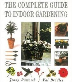 The Complete Guide To Indoor Gardening PDF