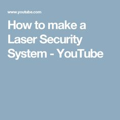 How to make a Laser Security System - YouTube