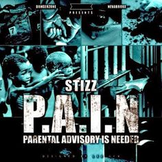 """Life"" According To Paul Lipsey...: NEW MIXTAPE!!! - STIZZ - ""PAIN""..."