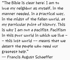 Francis Schaeffer on pacifism Savior, Jesus Christ, Francis Schaeffer, Christian Apologetics, Wise People, Favorite Words, Jesus Quotes, Inspire Others, Christian Faith
