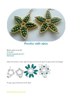 Orecchini stelle alpine - free PDF.  Easy fast project with very pretty results! I think fat drop beads might look nicer on the points and maybe smaller beads outlining the edges. Lots of ways to subtly alter the pattern or even embellish it further if desired.