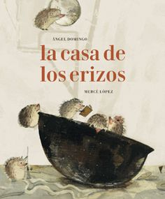 La casa de los erizos Spanish Classroom, Book Lists, Kids And Parenting, Illustration, Movie Posters, Pictures, Painting, Mayo 2017, Children Books