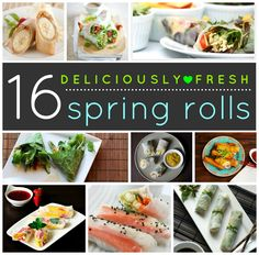 16 Fresh and Healthy Spring Rolls   >   Never tried to make spring rolls - will now!
