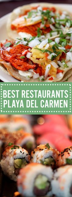 A list of some of the best restaurants and places to eat while visiting Playa Del Carmen including authentic Mexican and international restaurants!