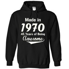 MADE IN 1970 45 years of being awesome T-Shirts, Hoodies. Check Price Now ==► https://www.sunfrog.com/Funny/asddz470-2373-Black-19866971-Hoodie.html?id=41382