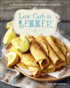 Low Carb Is Lekker (Paperback) / Author: Ine Reynierse ; Cookery for specific diets & conditions, Health & wholefood cookery, Food & Drink, Books Banting Recipes, Low Carb Recipes, Healthy Recipes, Healthy Food, Vegetarian Recipes, Healthy Eating, Yummy Food, Lchf Diet, Low Carb Diet