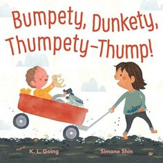 Encore -- Bumpety, dunkety, thumpety-thump / K. Going ; illustrated by Simone Shin. Toddler Books, Childrens Books, Youth Services, Literacy Programs, New Children's Books, Language Development, Early Literacy, Read Aloud, Cute Illustration