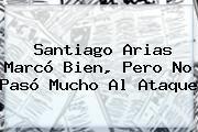 http://tecnoautos.com/wp-content/uploads/imagenes/tendencias/thumbs/santiago-arias-marco-bien-pero-no-paso-mucho-al-ataque.jpg Santiago Arias. Santiago Arias marcó bien, pero no pasó mucho al ataque, Enlaces, Imágenes, Videos y Tweets - http://tecnoautos.com/actualidad/santiago-arias-santiago-arias-marco-bien-pero-no-paso-mucho-al-ataque/