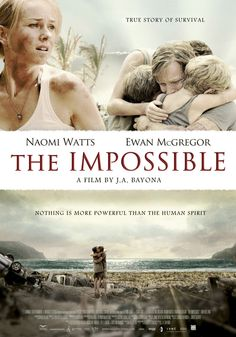 THE IMPOSSIBLE: The story of a tourist family in Thailand caught in the destruction and chaotic aftermath of the 2004 Indian Ocean tsunami. Stars: Naomi Watts and Ewan McGregor. 2012 Movie, See Movie, Movie List, Film Movie, Netflix Movies, Hd Movies, Movies Online, Saddest Movies, Oscar Movies
