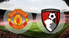 Watch Live Manchester United vs Bournemouth : Predictions & Betting Tips, Match English Premier League Saturday, 4th March 2017