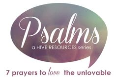 7 prayers to help you love the unlovable {Hive Resources}
