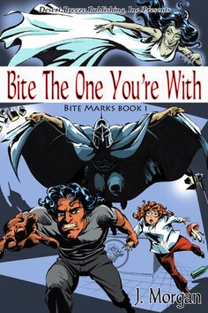 Bite Marks Book One: Bite the One You're With