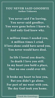 You never said goodbye poem for someone who past away died Goodbye Poem, Goodbye Mama, Saying Goodbye Quotes, Goodbye Gifts, Only God Knows Why, Rip Daddy, First Love, My Love, Les Sentiments