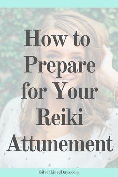 prepare attunement, reiki attunement, reiki master, reiki certification, reiki healing, spiritual awakening, reiki attunement preparation, reiki tips
