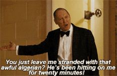 When your friend disappears at the bar, and you have to go find them. | 21 Red Reddington GIFs That Are Your Life