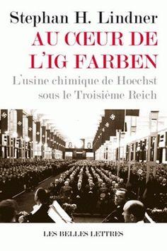 Au Cœur de l'IG Farben. L'usine chimique de Hoechst sous le Troisième Reich Movies, Movie Posters, Chemical Plant, World War Ii, Films, Film Poster, Cinema, Movie, Film
