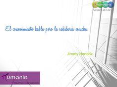 El conocimiento habla pero la sabiduría escucha.  Jimmy Hendrix  #humaniamx #consultores #capitalhumano #recursoshumanos #empleo #trabajo #vacante #ofertalaboral