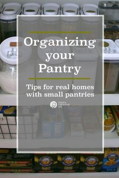 Organizing Your Pantry | Keep your pantry organized with simple storage ideas and printable labels. My pantry is a REAL HOME pantry. Come see. Click on the photo for more. Todays Creative LIfe