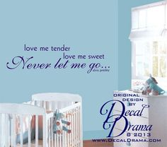 "Love Me TENDER, Love Me Sweet, NEVER Let Me Go, Elvis Presley, lyrics wall decal: approximately 34""w x 10""h (86cm x 25cm)"