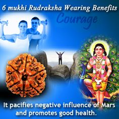 6 mukhi Rudraksha Wearing Benefits ?  Six Mukhi Rudraksha provides vigour and courage to the wearer. It removes laziness and fatigue by bringing willpower and increased stamina. It pacifies negative influence of Mars and promotes good health.