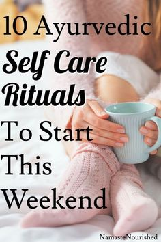 10 Simple Ayurvedic Self-Care Rituals to Start This Weekend – Namaste Nourished - health and wellness Matcha Benefits, Coconut Health Benefits, Health Tips, Health And Wellness, Health Fitness, Holistic Nutrition, Mental Health, Health Care, Holistic Care