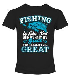 # Fishing Is Like Sex Funny Shirt .  Limited Time Only - Ending Soon!Guaranteed safe and secure checkout via:PAYPAL   VISA   MASTERCARD   AMEX   DISCOVEREXTRA DISCOUNT :Order2 or moreandsave lots of moneyon shipping!Make a perfect gift for your friends or any one.Be sure to order before we run out of time!funny fishing t  shirts, cheap fishing shirt, fishing shirts cheap, fishing shirts, bass  fishing shirts, magellan fishing shirts, magellan t shirts, bass  fishing, fly fishing, ice…