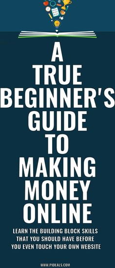A True Beginner's Guide to Making Money Online