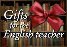 Gifts for the English teacher Pinterest board: all kinds of ideas for that special English teacher or book nerd in your life. http://www.pinterest.com/mrsorman/gifts-for-the-english-teacher/