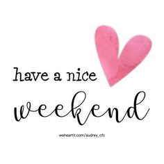 friday quotes Have a nice weekend By Audrey Funny Weekend Quotes, Happy Friday Quotes, Thursday Quotes, Happy Quotes, Positive Quotes, Funny Friday, Tgif Funny, Bon Weekend, Hello Weekend
