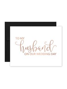 Our To My Husband on Our Wedding Day Card is perfect to write a special note to your husband on your wedding day! Printed with either metallic gold, rose gold or silver foil and paired with your choic