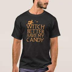 #Witch Better Have My Candy Halloween Tshirt - #Halloween happy halloween #festival #party #holiday