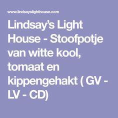 Lindsay's Light House - Stoofpotje van witte kool, tomaat en kippengehakt ( GV - LV - CD)