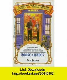 House of Hades (Fighting Fantasy) (9780440936862) Steve Jackson , ISBN-10: 0440936861  , ISBN-13: 978-0440936862 ,  , tutorials , pdf , ebook , torrent , downloads , rapidshare , filesonic , hotfile , megaupload , fileserve