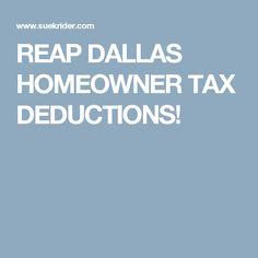 REAP DALLAS HOMEOWNER TAX DEDUCTIONS!