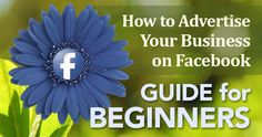 Want to use Facebook ads, but not sure where to start? This Beginners Guide takes you through the basics of how to advertise your business on Facebook.: