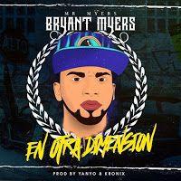 Bryant Myers - En Otra Dimension