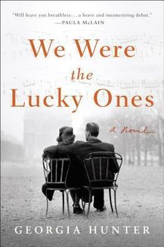 #BookReview: WE WERE THE LUCKY ONES by Georgia Hunter | A Word Please with Author Darcia Helle
