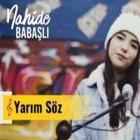 Nahide Babashli Yarim Soz Sarki Sozleri Sarkilar Album