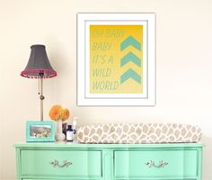 Oh Baby Baby It's A Wild World. Love the bright colors and the chevron!
