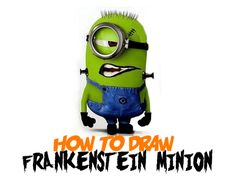 Today you will learn how to draw Stuart the Minion, dressed up as Frankenstein for Halloween and Trick-or-Treating. We will show you how to draw this minion, just in time for Halloween. Minion Painting, Minion Halloween, How To Draw Steps, Bear Cartoon, Bare Bears, Despicable Me, Step By Step Drawing, Frankenstein, Dory